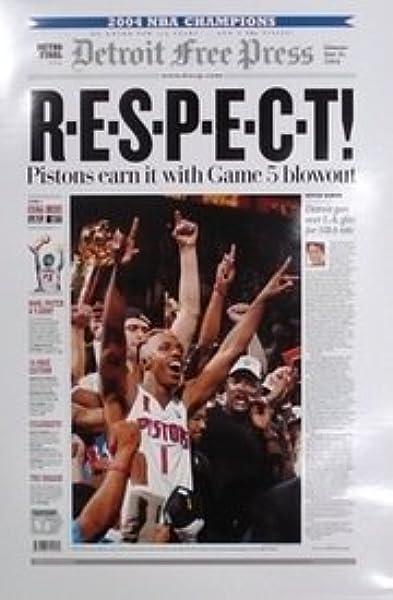 R E S P E C T 2004 Detroit Pistons Free Press Poster At Amazon S Sports Collectibles Store