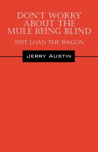 Don't Harass about the Mule Being Blind: Just Load the Wagon