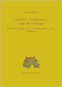 Landadel - Emigranten - Emporkommlinge: Familienfriedhofe Des 3.-6. Jahrhunderts N. Chr. in Sudchina (Asiatische Forschungen, )