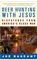 [(Deer Hunting with Jesus: Guns, Votes, Debt and Delusion in Redneck America)] [Author: Joe Bageant] published on (August, 2008)