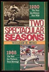 Two Spectacular Seasons: 1930 : The Year the Hitters Ran Wild 1968 : The Year the Pitchers Took Revenge