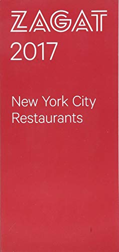 2017 NEW YORK CITY RESTAURANTS (Zagat New York City Restaurants)