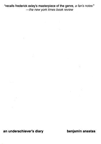 Underachiever's Diary by Benjamin Anastas (1999-03-09)