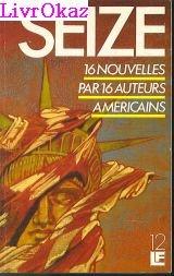 Seize : 16 nouvelles par 16 auteurs américains par  Donald R. Gallo