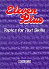 Eleven Plus - Topics for Text Skills: Eleven Plus, Schülerbuch
