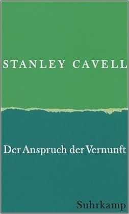Der Anspruch Der Vernunft: Wittgenstein, Skeptizismus, Moral Und Tragödie:  Amazon.de: Stanley Cavell, Susan Neiman, Christiana Goldmann: Bücher