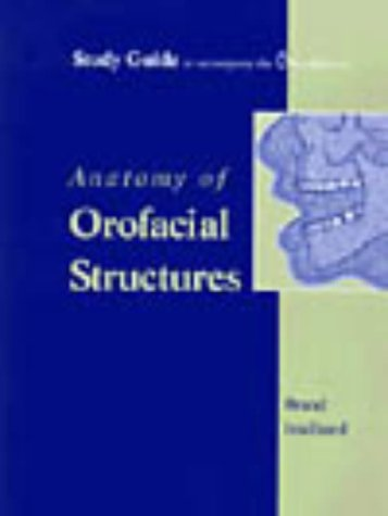 Study Guide to accompany Anatomy of Orofacial Structures