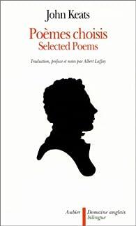 Poèmes choisis. Selected poems par John Keats
