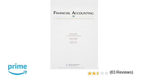 Financial accounting an introduction to concepts methods and financial accounting an introduction to concepts methods and uses 9781133366171 economics books amazon fandeluxe Image collections