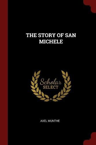 Read Online THE STORY OF SAN MICHELE PDF