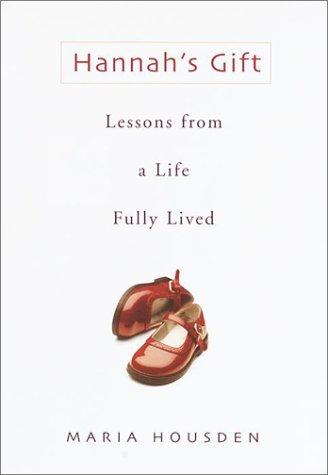 Download Hannah's Gift: Lessons from a Life Fully Lived pdf