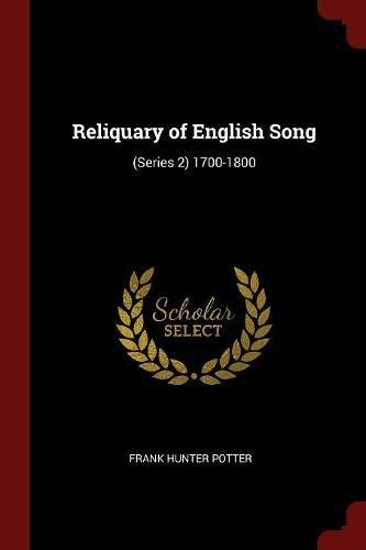 Reliquary of English Song: (Series 2) 1700-1800 ebook