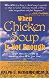 img - for When Chicken Soup is Not Enoug book / textbook / text book