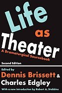 Life as Theater - Dramaturgical Sourcebook (2nd, 06) by Brissett, Dennis [Paperback (2005)] ebook