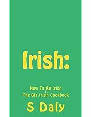 Irish:: How To Be Irish + The Big Irish Cookbook