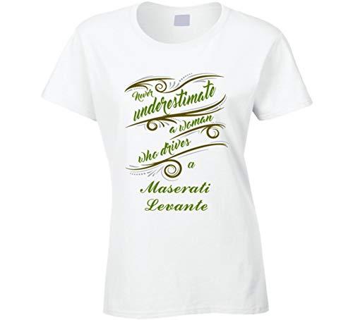 Never Underestimate Woman Who Drives Maserati Levante Car T Shirt M White ()