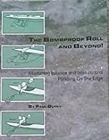 The Bombproof Roll And Beyond: Mastering Balance
