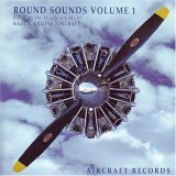 Round Sounds Vol 1, Featuring the Unique Sounds of Radial Engine Aircraft ()