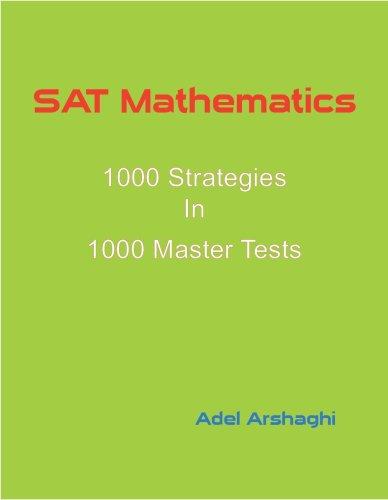 SAT Mathematics: 1000 Strategies In 1000 Master Tests