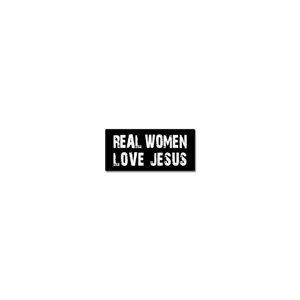 Real Women Love Jesus   Window Bumper Sticker