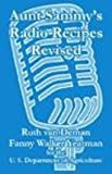 Aunt SammyÂ's Radio Recipes Revised, Ruth 'van Deman and Fanny Walker Yeatman, 141010379X
