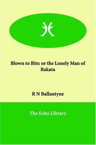 Read Online Blown to Bits: or the Lonely Man of Rakata PDF
