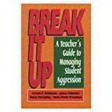 img - for Break It Up: A Teacher's Guide to Managing Student Aggression by Goldstaine, Arnold P. (February 1, 1995) Paperback book / textbook / text book