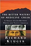 img - for The Bitter Waters of Medicine Creek Publisher: Knopf book / textbook / text book