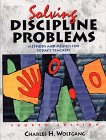 Solving Discipline Problems: Methods and Models for Today's Teachers, 4th Edition