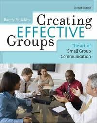 Creating Effective Groups: The Art of Small Group Communication 2nd (second) edition