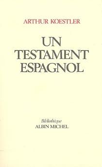 Un testament espagnol par Koestler