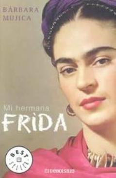 Descargar Libro Mi Hermana Frida Barbara Mujica