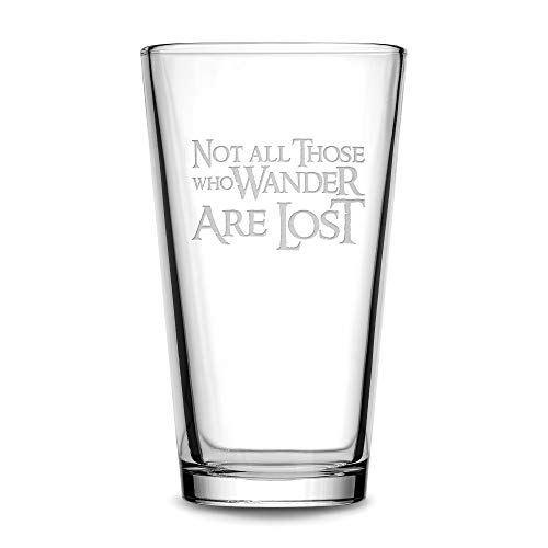 Glass Etched Ring (Premium Lord of the Rings Pint Glass, Not All Those Who Wander Are Lost, Hand Etched 15.3 oz Beer Glass Made in USA, Beer Glass, Mixing Gifts, Sand Carved by Integrity Bottles)