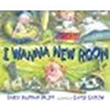 img - for I Wanna New Room by Karen Kaufman Orloff [Putnam Juvenile, 2010] Hardcover [Hardcover] book / textbook / text book