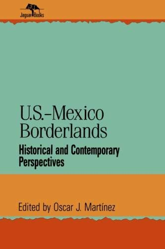 U.S.-Mexico Borderlands: Historical and Contemporary Perspectives (Jaguar Books on Latin America)