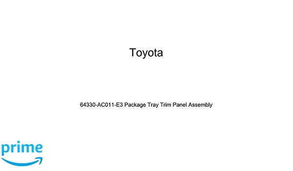 TOYOTA Genuine 64330-AC011-E3 Package Tray Trim Panel Assembly