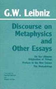leibniz discourse on metaphysics and other essays Dm discourse on metaphysics, as translated by ariew and garber in gw leibniz: philosophical essays passages from the discourse are cited by section number g die philosophischen schriften.