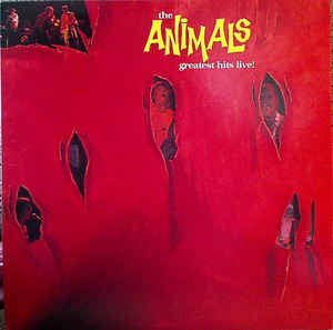 The Animals - Rip It to Shreds: Their Greatest Hits Live