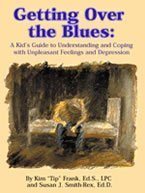 Getting Over the Blues: A Kid's Guide to Understanding and Coping with Unpleasant Feelings and Depression by Kim Frank (1996-07-30)