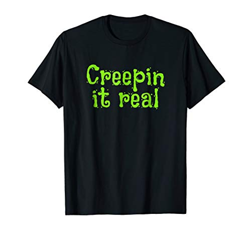 Creepin It Real T Shirt Funny Halloween House Party T-Shirt -