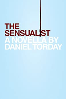The Sensualist by [Torday, Daniel]
