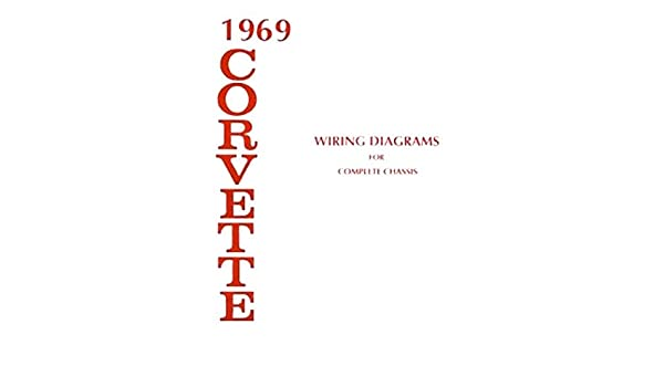 complete & unabridged 1969 corvette complete set of factory  1969 corvette wiring schematic #10