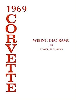 complete unabridged 1969 corvette complete set of factory complete unabridged 1969 corvette complete set of factory electrical wiring diagrams schematics guide 8 pages chevy chevrolet 69 paperback