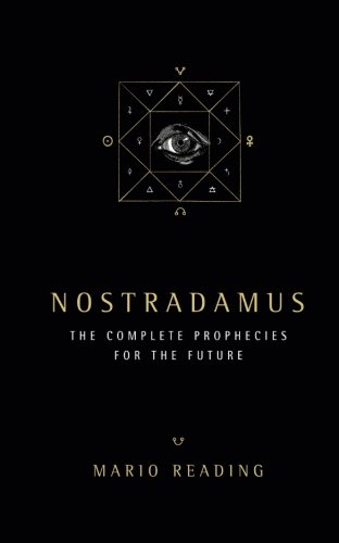 Nostradamus: The Complete Prophesies for the Future