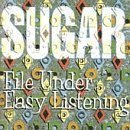 - File Under Easy Listening by Sugar (1994-09-06)
