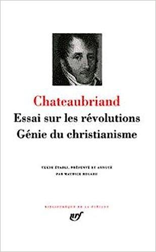 Lire en ligne Chateaubriand : Essai sur les révolutions - Génie du Christianisme pdf