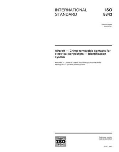 ISO 8843:2005, Aircraft - Crimp-removable contacts for electrical connectors - Identification system