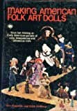 Making American Folk Art Dolls, Gini Rogowski and Gene DeWeese, 0801961238
