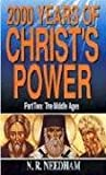 2,000 Years of Christ's Power, N. Needham, 0946462569