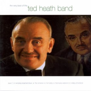 Very Best of the Ted Heath Band by Horatio Nelson